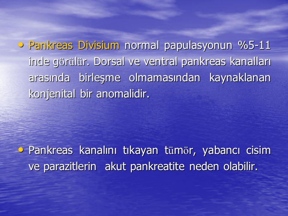 Pankreas Divisium normal papulasyonun %5-11 inde g ö r ü l ü r. Dorsal ve ventral pankreas kanalları arasında birleşme olmamasından kaynaklanan konjen