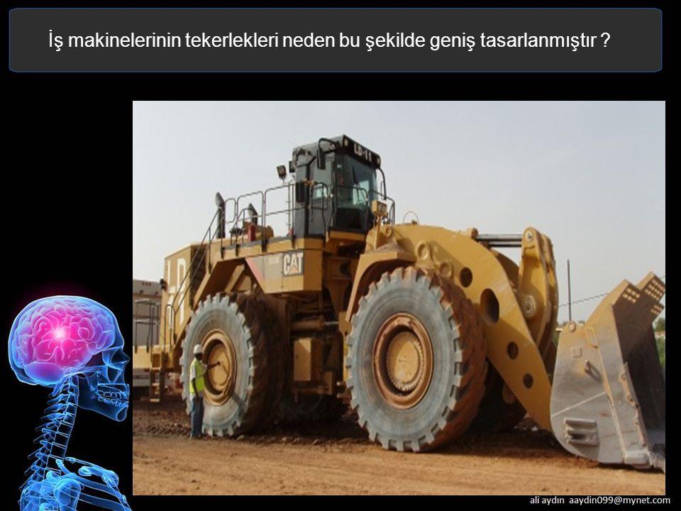 İş makinelerinin tekerlekleri neden bu şekilde geniş tasarlanmıştır ? Text