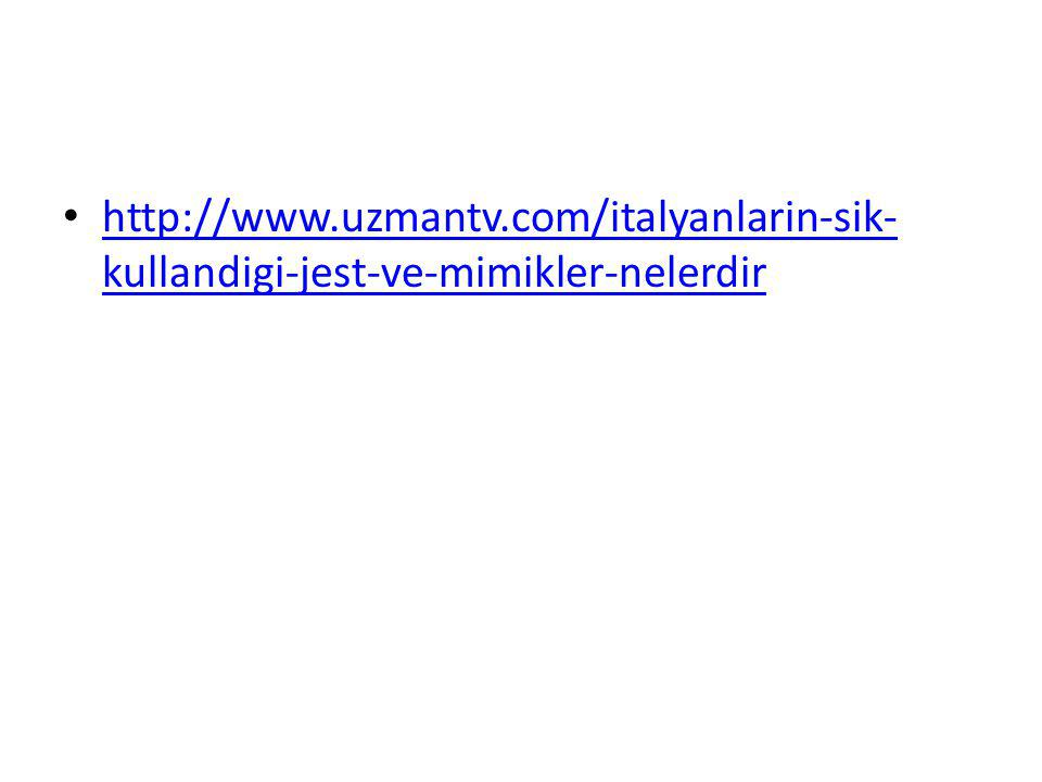 http://www.uzmantv.com/italyanlarin-sik- kullandigi-jest-ve-mimikler-nelerdir http://www.uzmantv.com/italyanlarin-sik- kullandigi-jest-ve-mimikler-nel
