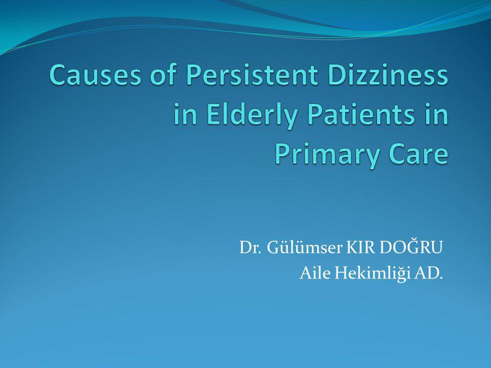Giriş Yaşlı hastalarda baş dönmesi sık görülen bir durumdur.