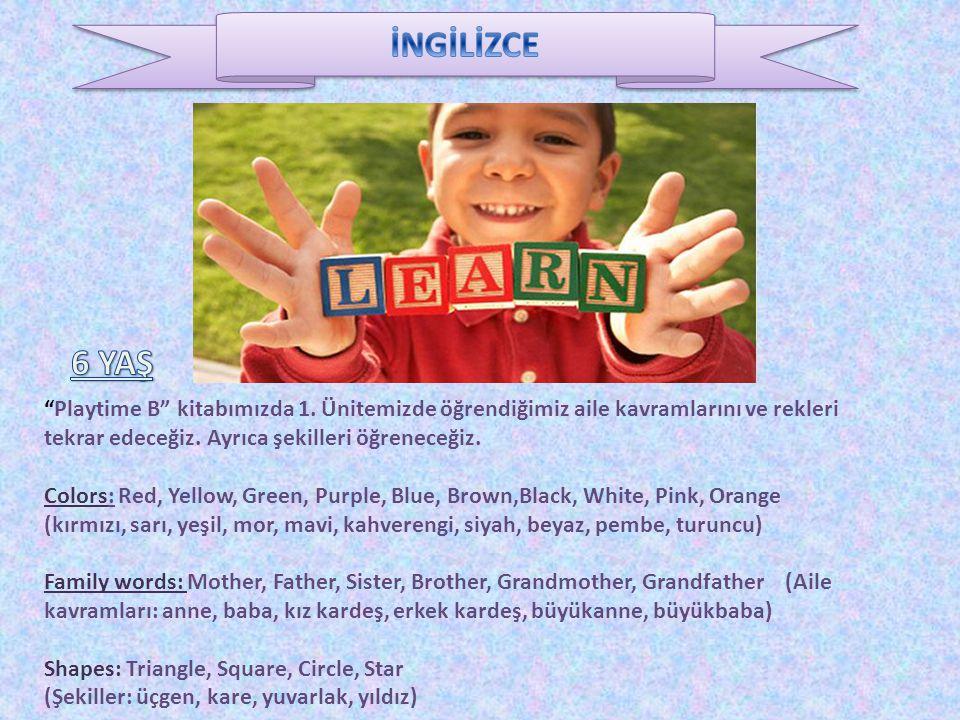 """""""Playtime B"""" kitabımızda 1. Ünitemizde öğrendiğimiz aile kavramlarını ve rekleri tekrar edeceğiz. Ayrıca şekilleri öğreneceğiz. Colors: Red, Yellow, G"""