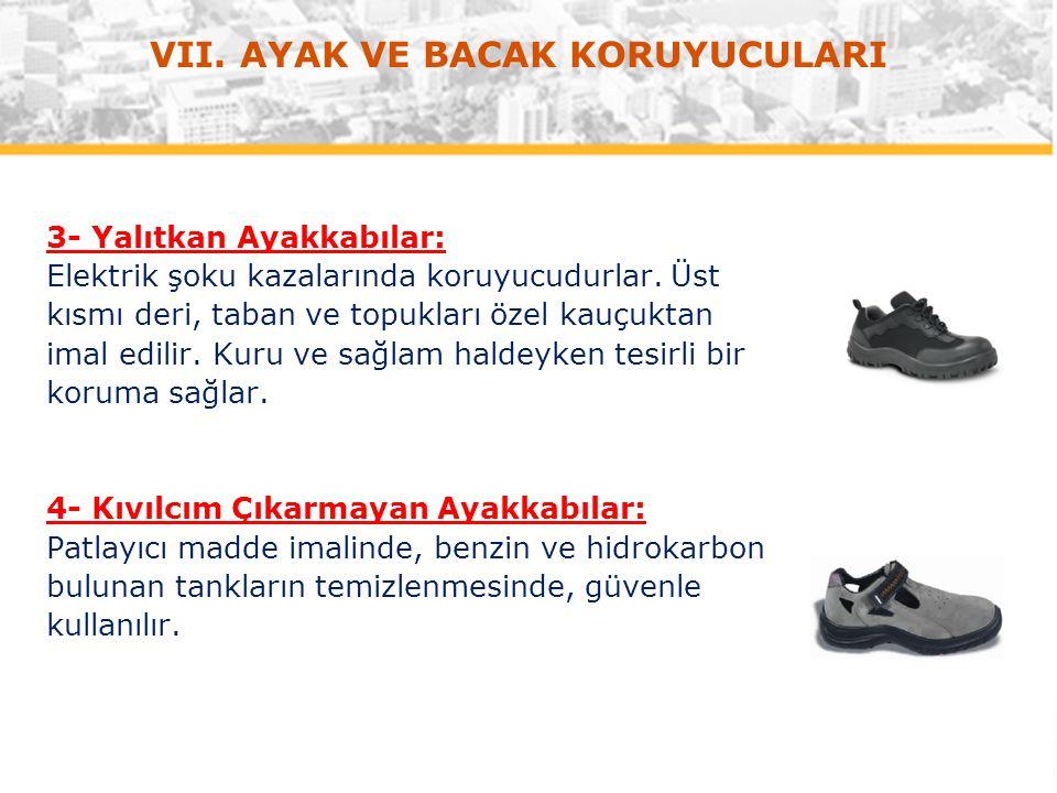 3- Yalıtkan Ayakkabılar: Elektrik şoku kazalarında koruyucudurlar. Üst kısmı deri, taban ve topukları özel kauçuktan imal edilir. Kuru ve sağlam halde