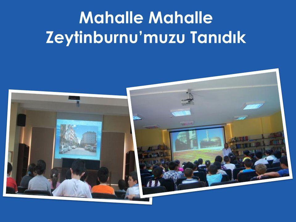 Mahalle Mahalle Zeytinburnu'muzu Tanıdık