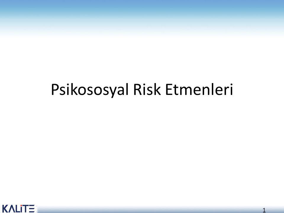 1 Psikososyal Risk Etmenleri