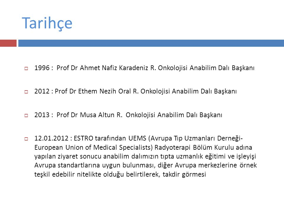Tarihçe  1996 : Prof Dr Ahmet Nafiz Karadeniz R.