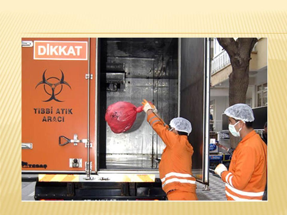 Tıbbi Atıklar, yönetmelikte özellikleri belirtilen kırmızı renkli tıbbi atık torbalarıyla, 20 yatak kapasitesine sahip ünitelerde tıbbi atık depolarından, diğer sağlık kuruluşlarında atıkların toplandığı konteynırlardan görevli personel tarafından alınarak tıbbi atık taşıma aracına taşınır.