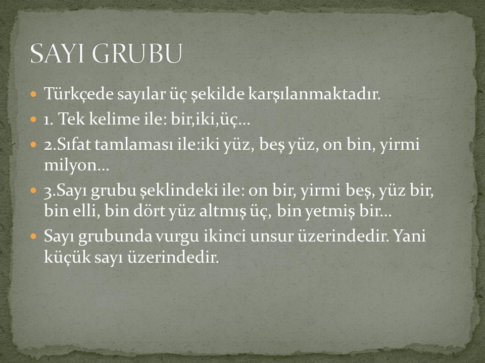 Türkçede sayılar üç şekilde karşılanmaktadır.1.