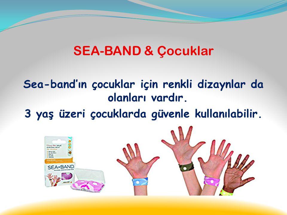 SEA-BAND & Çocuklar Sea-band aynı zamanda eğlenceli zaman geçirmek için gidilen lunaparklarda da eğlencenin bulantılar nedeniyle bölünmesine engel olu