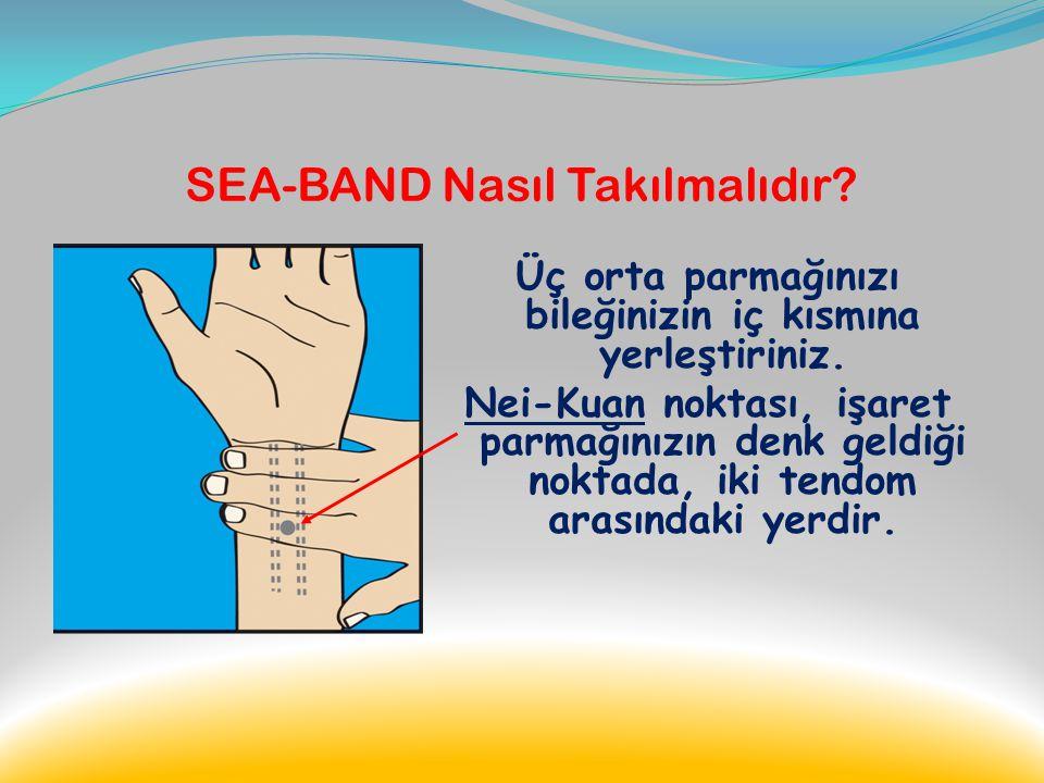 SEA-BAND & Çocuklar Sea-band'ın çocuklar için renkli dizaynlar da olanları vardır. 3 yaş üzeri çocuklarda güvenle kullanılabilir.