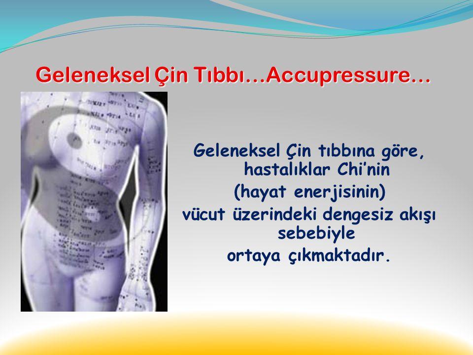 Geleneksel Çin Tıbbı…Accupressure… Acupressure Geleneksel Çin Tıbbında kullanılan belirli birkaç teknikten birisidir. 4000 yıllık eleştirel gözlemler