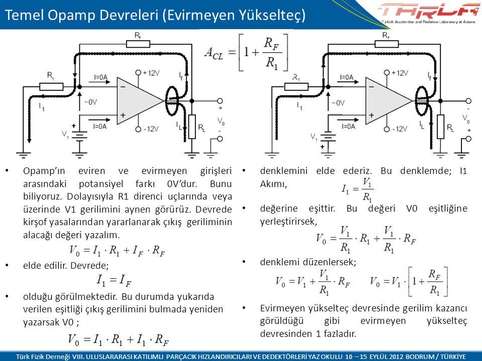 Opamp'ın eviren ve evirmeyen girişleri arasındaki potansiyel farkı 0V'dur.