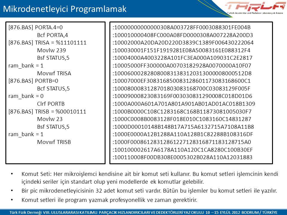 Mikrodenetleyici Programlamak Komut Seti: Her mikroişlemci kendisine ait bir komut seti kullanır. Bu komut setleri işlemcinin kendi içindeki seriler i