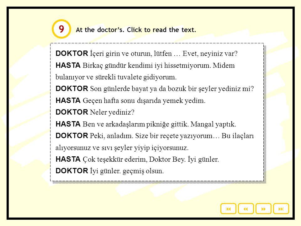 At the doctor's.Click to read the text. DOKTOR İçeri girin ve oturun, lütfen … Evet, neyiniz var.
