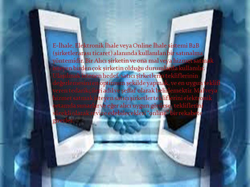 E-İhale, Elektronik İhale veya Online İhale sistemi B2B (şirketler arası ticaret) alanında kullanılan bir satınalma yöntemidir.