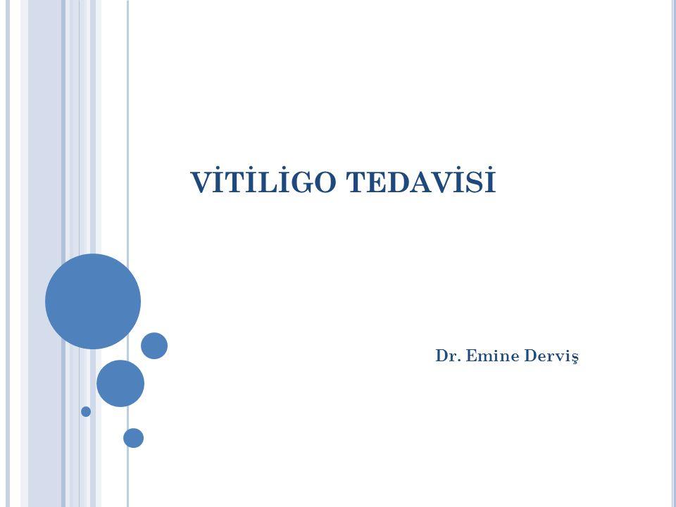 VİTİLİGO TEDAVİSİ Dr. Emine Derviş