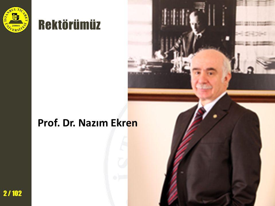 3 / 102 Kuruluş Üniversitemiz, İstanbul Ticaret Odası Eğitim ve Sosyal Hizmetler Vakfı tarafından 2001 yılında kurulmuştur.