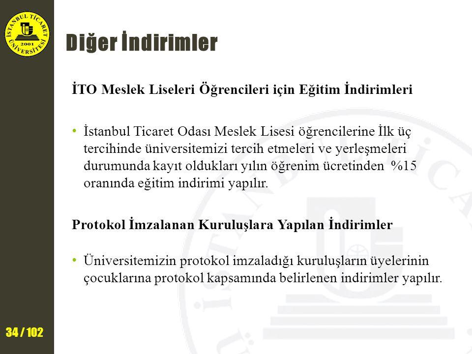 34 / 102 Diğer İndirimler İTO Meslek Liseleri Öğrencileri için Eğitim İndirimleri İstanbul Ticaret Odası Meslek Lisesi öğrencilerine İlk üç tercihinde
