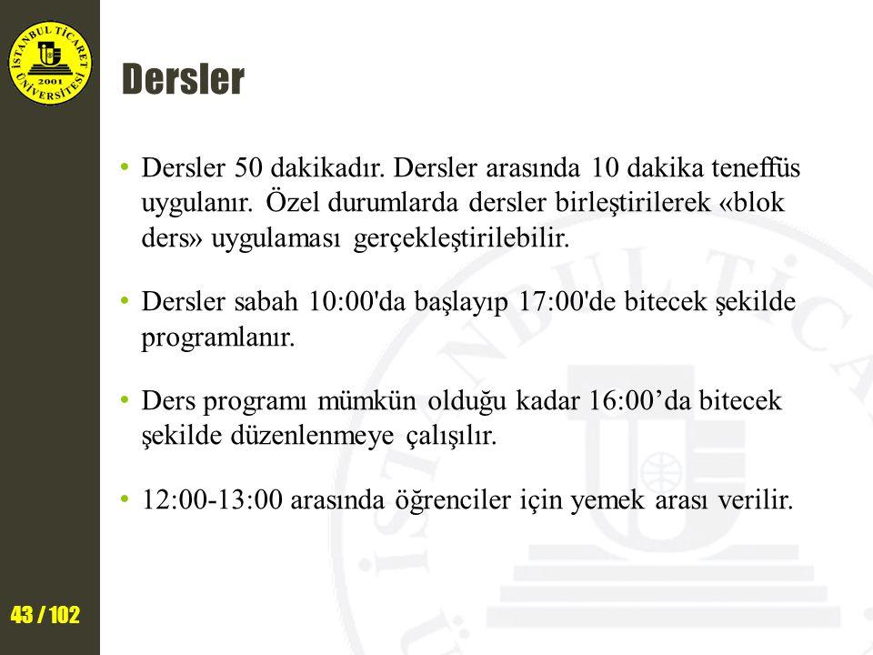 43 / 102 Dersler Dersler 50 dakikadır. Dersler arasında 10 dakika teneffüs uygulanır. Özel durumlarda dersler birleştirilerek «blok ders» uygulaması g