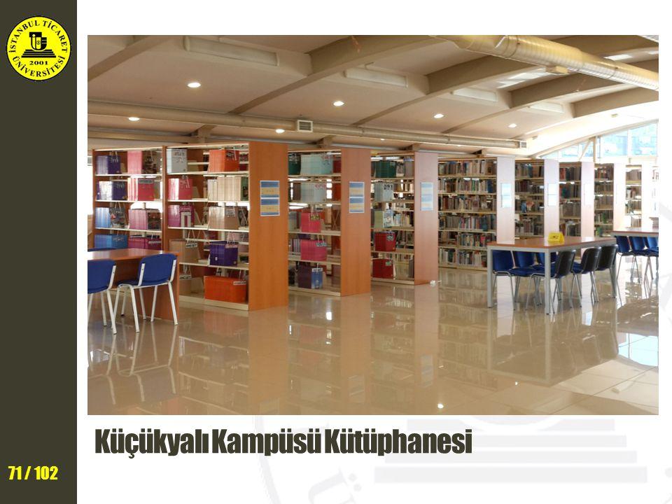 71 / 102 Küçükyalı Kampüsü Kütüphanesi
