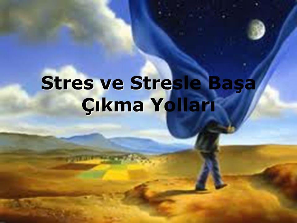 Stres veStre Çıkma Y Stres ve Stresle Başa Çıkma Yolları