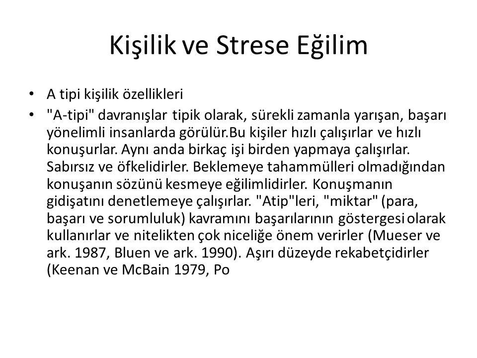 Kişilik ve Strese Eğilim A tipi kişilik özellikleri