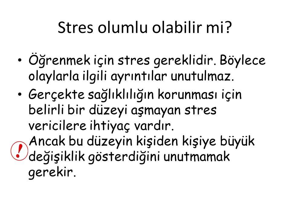 İYİ STRES Düşük Orta Yüksek STRES ETKİLİLİK İYİ STRES