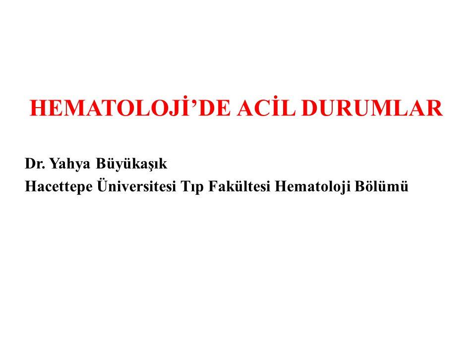 HEMATOLOJİ'DE ACİL DURUMLAR Dr.