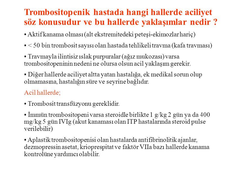 Trombositopenik hastada hangi hallerde aciliyet söz konusudur ve bu hallerde yaklaşımlar nedir .
