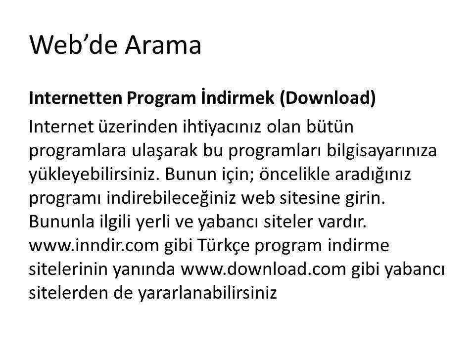 Internetten Program İndirmek (Download) Internet üzerinden ihtiyacınız olan bütün programlara ulaşarak bu programları bilgisayarınıza yükleyebilirsini