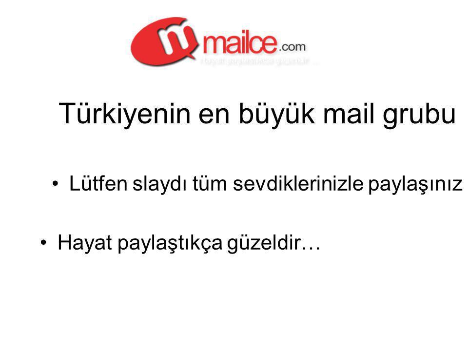 Türkiyenin en büyük mail grubu Lütfen slaydı tüm sevdiklerinizle paylaşınız Hayat paylaştıkça güzeldir…