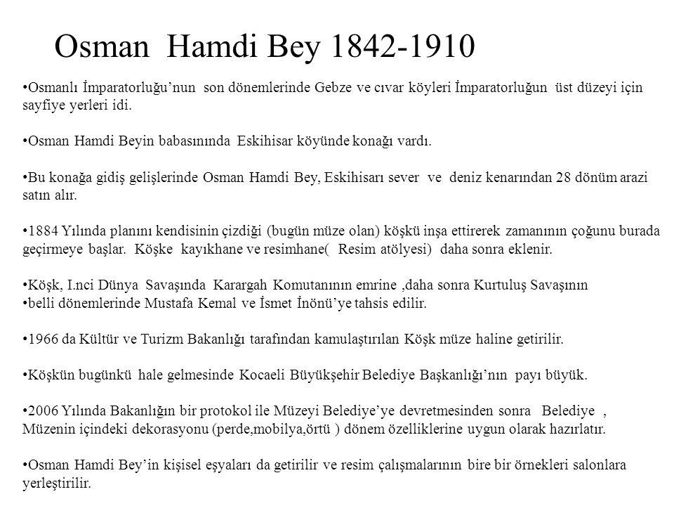 Osman Hamdi Bey Evi-Müzesi Eskihisar k_aynurkoc1@yahoo.com.tr