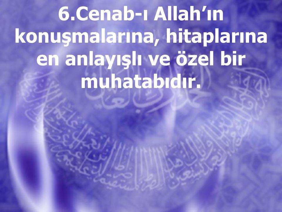 5. Yaratıcısının bütün isimlerini üzerinde gösteren bir aynası gibidir.