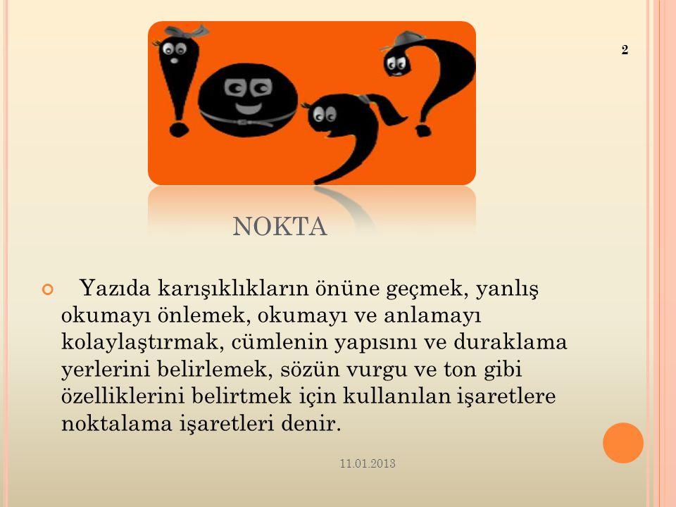 KAYNAKÇA: (hsnymn.blogcu.com) (edebiyatforum.com) (derszamani.net/noktalama-isaretleri) 11.01.2013 12