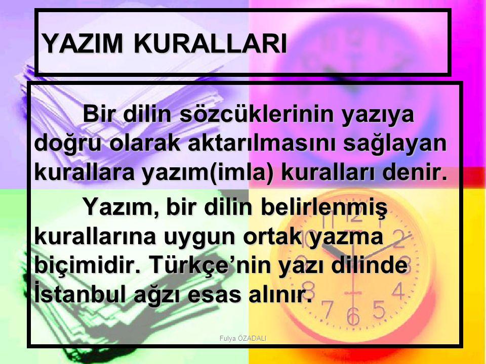 Fulya ÖZADALI de Bağlacının Yazımı de bağlacı ayrı yazılır ve büyük ünlü uyumuna uyar: Sepette de dün aldığım ekmek vardı.