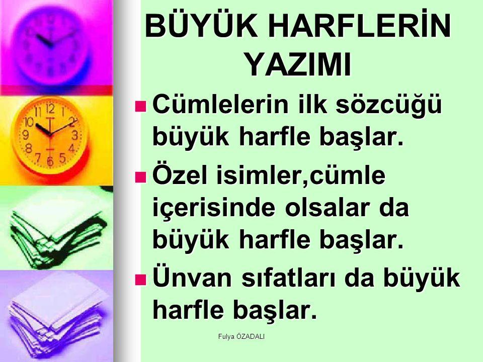 Fulya ÖZADALI -de Ekinin Yazımı de eki bitişik yazılır.