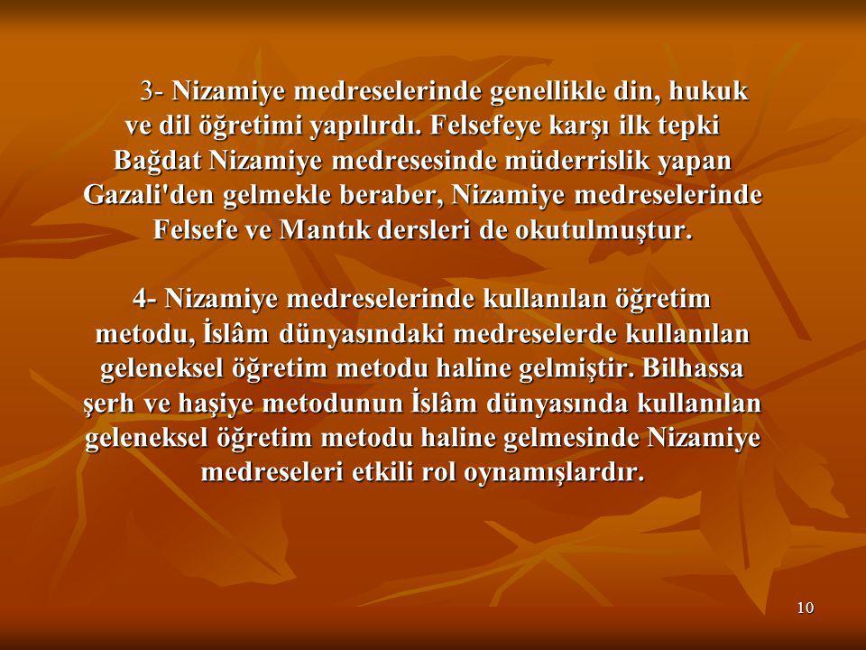 10 3- Nizamiye medreselerinde genellikle din, hukuk ve dil öğretimi yapılırdı.