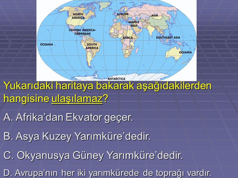 Yukarıdaki haritaya bakarak aşağıdakilerden hangisine ulaşılamaz.