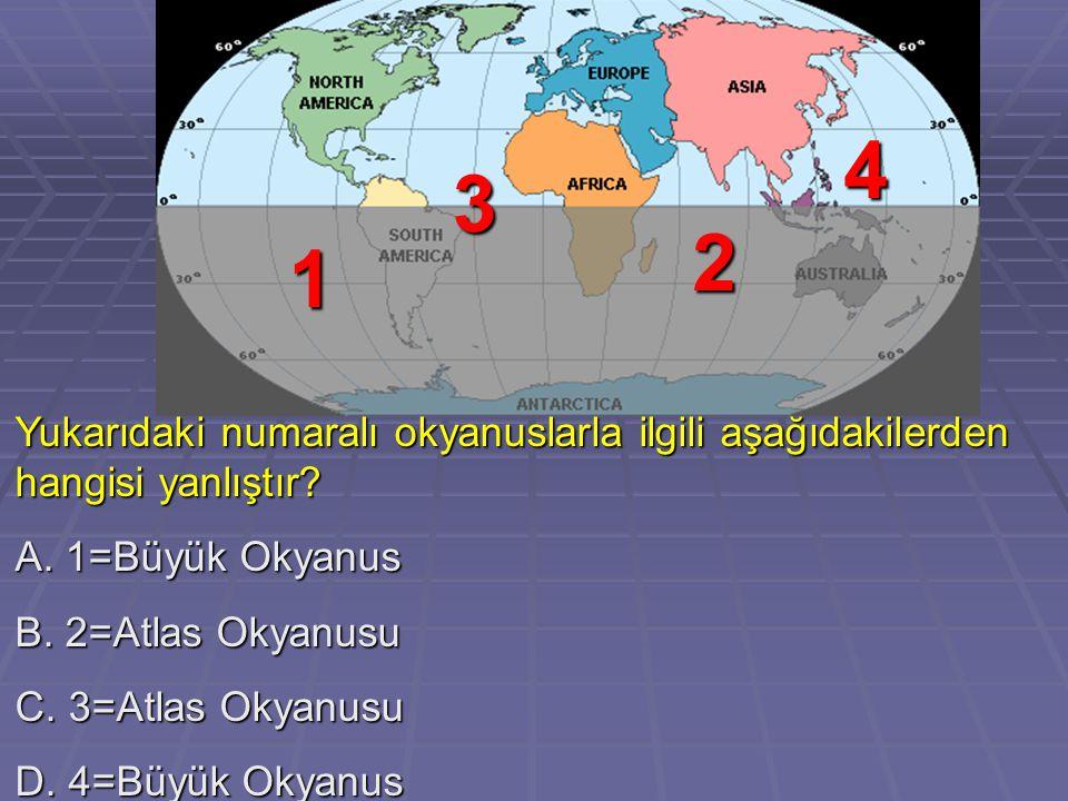 Yukarıdaki numaralı okyanuslarla ilgili aşağıdakilerden hangisi yanlıştır.