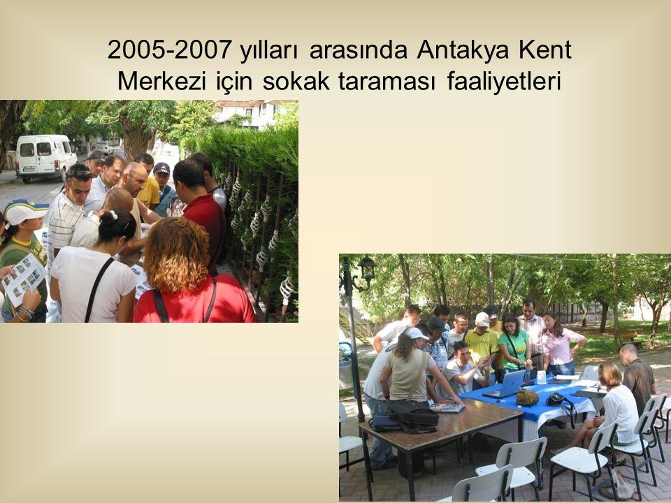 2005-2007 yılları arasında Antakya Kent Merkezi için sokak taraması faaliyetleri