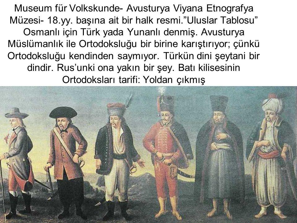 """Museum für Volkskunde- Avusturya Viyana Etnografya Müzesi- 18.yy. başına ait bir halk resmi.""""Uluslar Tablosu"""" Osmanlı için Türk yada Yunanlı denmiş. A"""