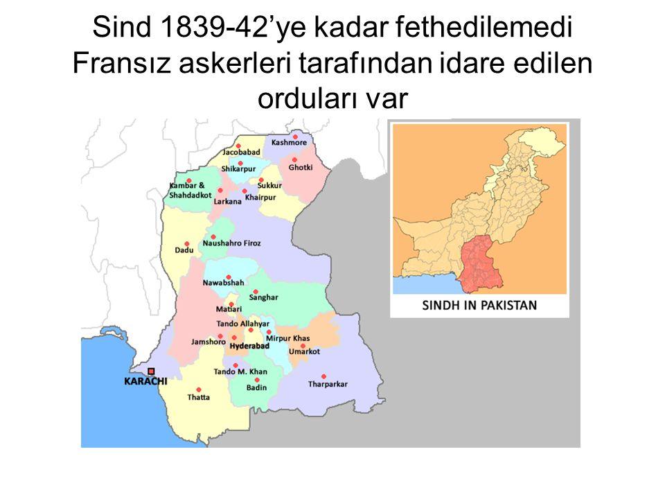Sind 1839-42'ye kadar fethedilemedi Fransız askerleri tarafından idare edilen orduları var