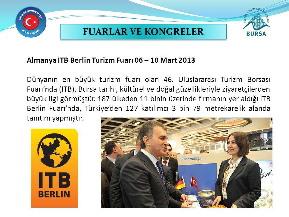Almanya ITB Berlin Turizm Fuarı 06 – 10 Mart 2013 Dünyanın en büyük turizm fuarı olan 46.