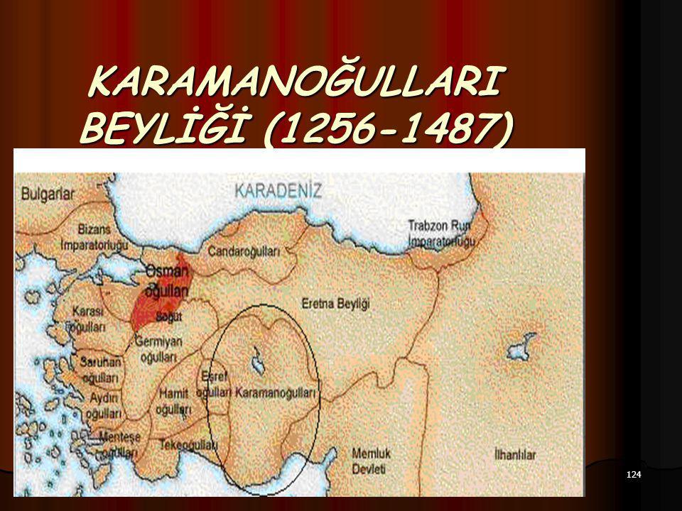 124 17.12.2014 KARAMANOĞULLARI BEYLİĞİ (1256-1487)