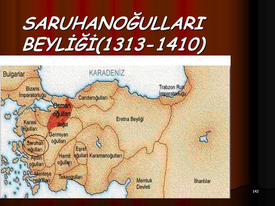 142 17.12.2014 SARUHANOĞULLARI BEYLİĞİ(1313-1410)