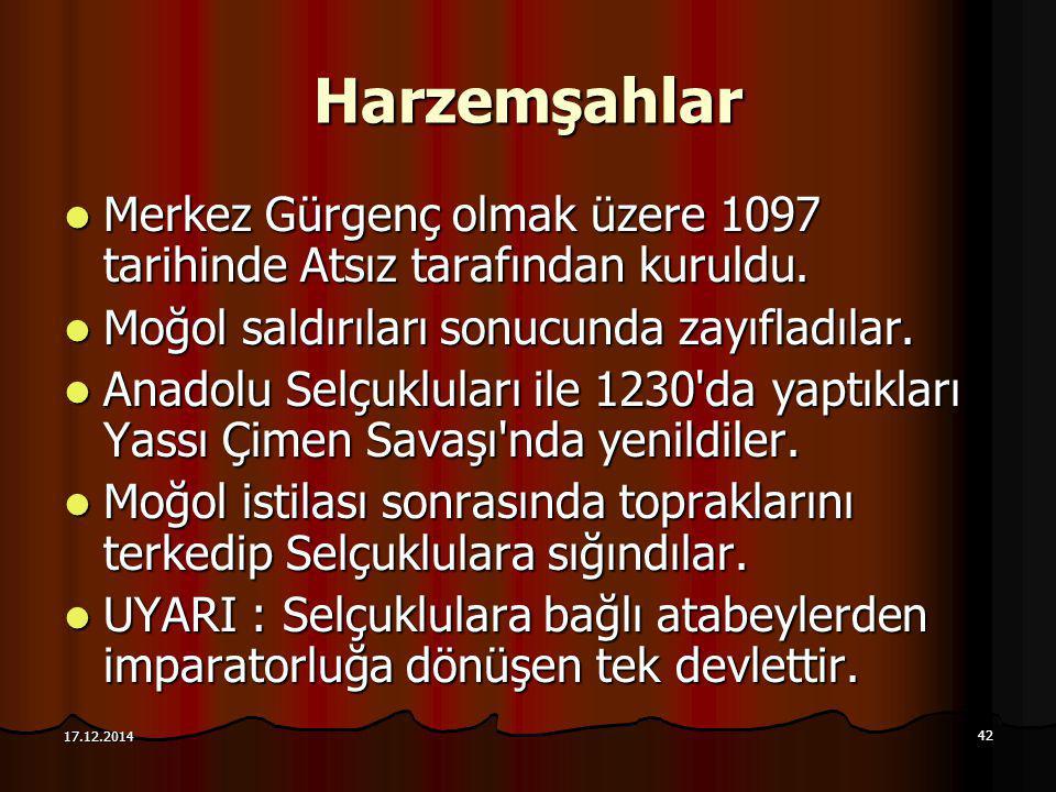 42 17.12.2014 Harzemşahlar Merkez Gürgenç olmak üzere 1097 tarihinde Atsız tarafından kuruldu. Merkez Gürgenç olmak üzere 1097 tarihinde Atsız tarafın