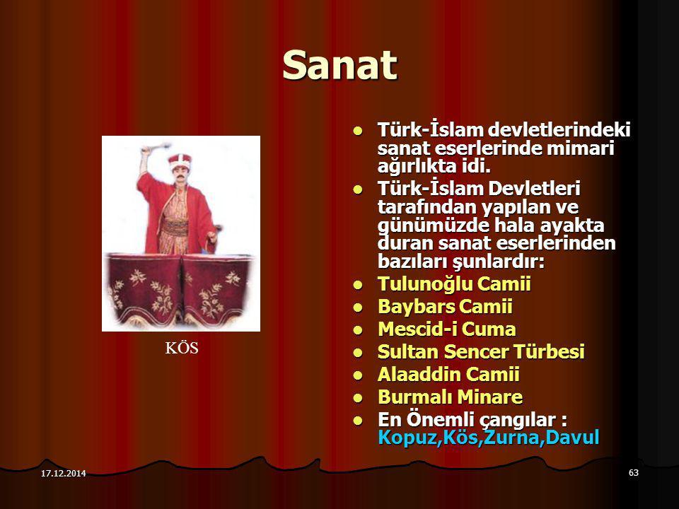 63 17.12.2014 Sanat Türk-İslam devletlerindeki sanat eserlerinde mimari ağırlıkta idi. Türk-İslam devletlerindeki sanat eserlerinde mimari ağırlıkta i