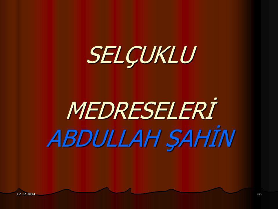 86 SELÇUKLU MEDRESELERİ ABDULLAH ŞAHİN