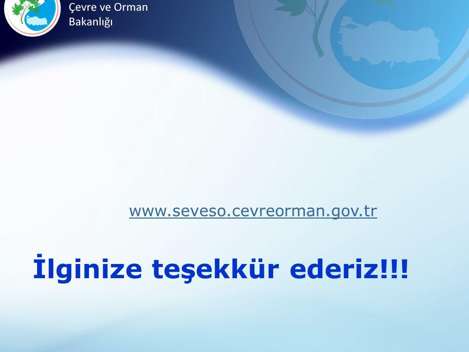 İlginize teşekkür ederiz!!! www.seveso.cevreorman.gov.tr