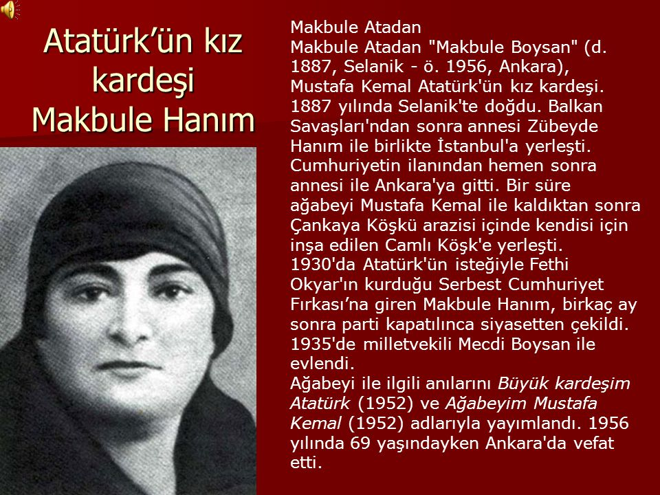 Atatürk'ün kız kardeşi Makbule Hanım Makbule Atadan Makbule Atadan
