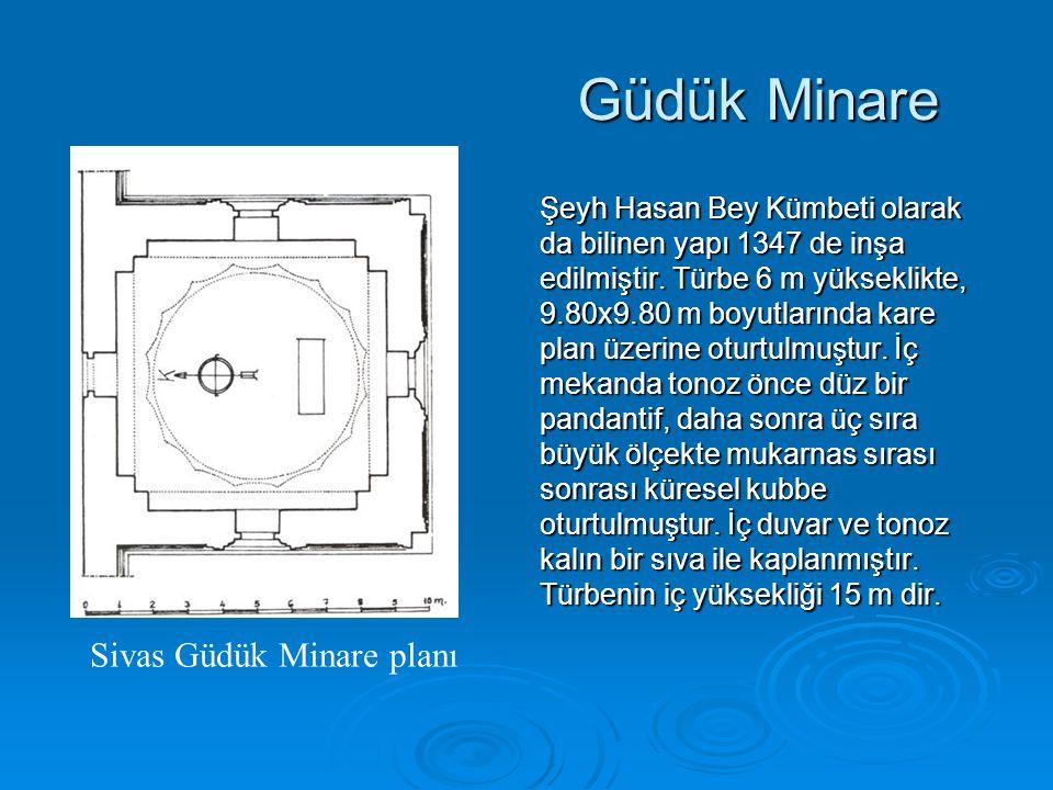 Güdük Minare Şeyh Hasan Bey Kümbeti olarak da bilinen yapı 1347 de inşa edilmiştir. Türbe 6 m yükseklikte, 9.80x9.80 m boyutlarında kare plan üzerine
